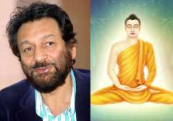 shekhar kapur making short film on buddha s enlightenment