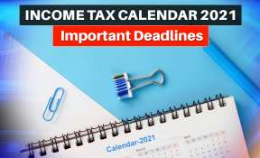 Income tax calendar 2021: Important dates and deadlines you should know